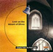 CD-03 Lent on the Mount of Olive: Live From Our Lady Of Calvary Abbey